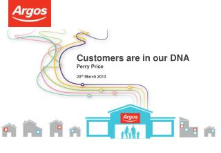Customers are in our DNA Perry Price 20 th  March 2013