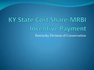 KY State Cost Share-MRBI Incentive Payment
