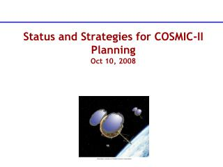 Status and Strategies for COSMIC-II Planning Oct 10, 2008