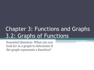 Chapter 3: Functions and Graphs 3.2: Graphs of Functions