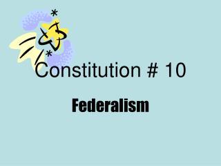 Constitution # 10