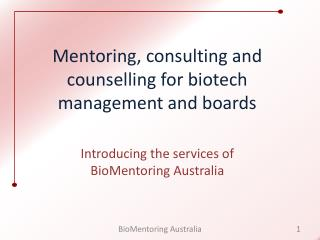 Mentoring, consulting and counselling for biotech management and boards