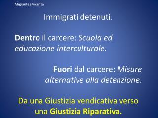 Migrantes Vicenza Immigrati detenuti. Dentro  il carcere:  Scuola ed educazione interculturale.