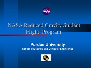 NASA Reduced Gravity Student      		Flight  Program
