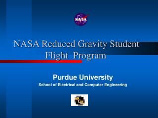 NASA Reduced Gravity Student      Flight  Program