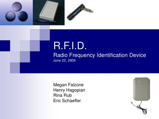 R.F.I.D. Radio Frequency Identification Device June 22, 2005