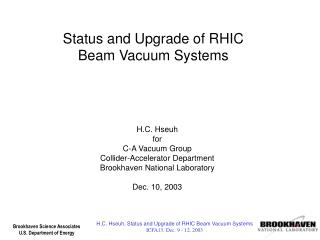 Status and Upgrade of RHIC  Beam Vacuum Systems