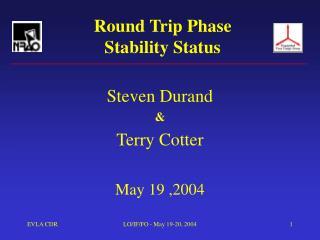 Round Trip Phase  Stability Status