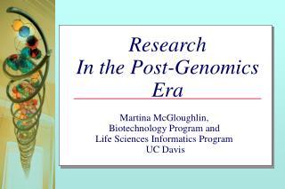 Research  In the Post-Genomics Era