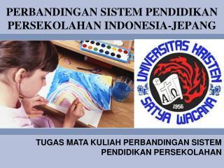 PERBANDINGAN SISTEM PENDIDIKAN PERSEKOLAHAN INDONESIA-JEPANG