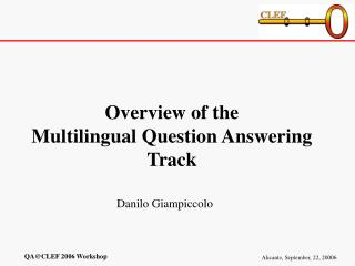 Overview of the  Multilingual Question Answering Track