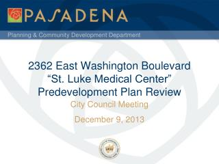 "2362 East  Washington Boulevard ""St. Luke Medical Center"" Predevelopment Plan Review"