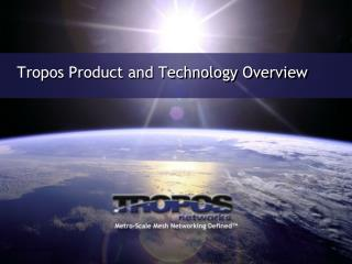 Tropos  Product and Technology Overview