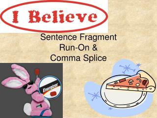 Sentence Fragment Run-On &  Comma Splice