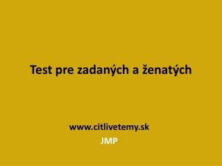 Test pre zadaných a ženatých