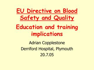 EU Directive on Blood Safety and Quality  Education and training implications