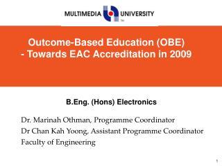 Dr. Marinah Othman, Programme Coordinator Dr Chan Kah Yoong, Assistant Programme Coordinator Faculty of Engineering