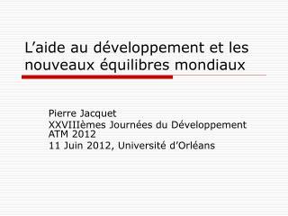 L'aide au développement et les nouveaux équilibres mondiaux