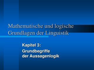 Mathematische und logische Grundlagen der Linguistik