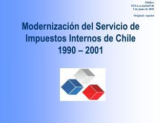 Modernización del Servicio de Impuestos Internos de Chile 1990 – 2001