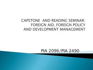 CAPSTONE  AND READING SEMINAR: FOREIGN AID, FOREIGN POLICY AND DEVELOPMENT MANAGEMENT