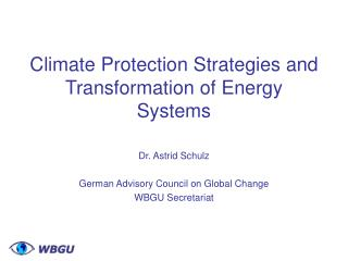 Climate Protection Strategies and Transformation of Energy Systems