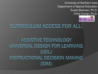 University of Northern Iowa Department of Special Education Susan Brennan, Ph.D.