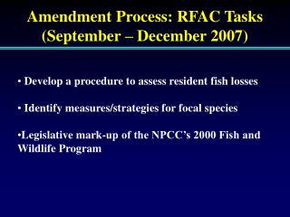 Amendment Process: RFAC Tasks  (September – December 2007)