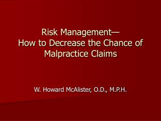 Risk Management— How to Decrease the Chance of Malpractice Claims