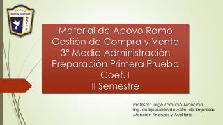 Profesor: Jorge Zamudio Arancibia Ing. de Ejecución de Adm. de Empresas