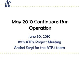 May 2010 Continuous Run Operation