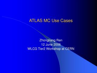 ATLAS MC Use Cases