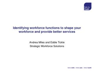 Identifying workforce functions to shape your workforce and provide better services