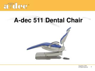 A-dec 511 Dental Chair
