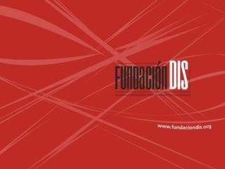 La Fundación para el Desarrollo Institucional de  las Organizaciones  Sociales,  Fundación DIS ,