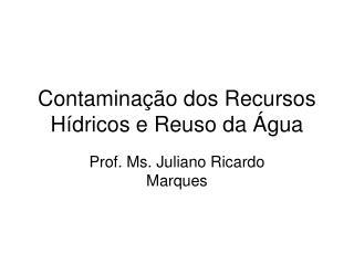 Contaminação dos Recursos Hídricos e Reuso da Água