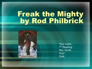 Freak the Mighty  by Rod Philbrick