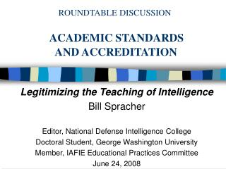 ROUNDTABLE DISCUSSION ACADEMIC STANDARDS   AND ACCREDITATION