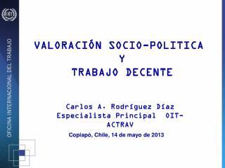 VALORACIÓN SOCIO-POLITICA  Y  TRABAJO DECENTE