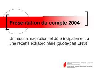 Présentation du compte 2004