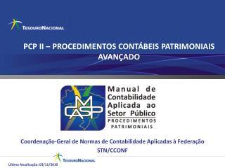 PCP II – PROCEDIMENTOS CONTÁBEIS PATRIMONIAIS AVANÇADO