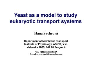 Yeast as a model to study eukaryotic transport systems
