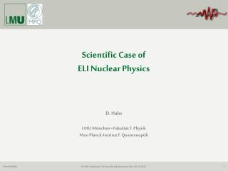 D. Habs LMU M ünchen • Fakult ät f. Physik Max-Planck-Institut f. Quantenoptik