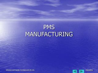 PMS  MANUFACTURING