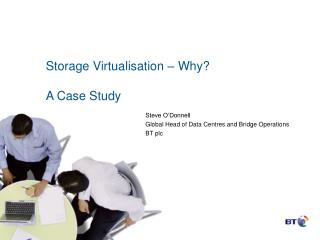Storage Virtualisation � Why? A Case Study