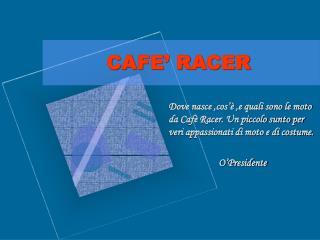 CAFE' RACER