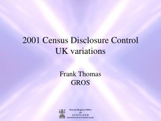 2001 Census Disclosure Control UK variations