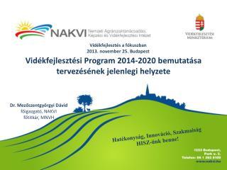 Vidékfejlesztési Program 2014-2020 bemutatása  tervezésének  jelenlegi helyzete