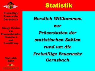 Herzlich Willkommen zur Präsentation der statistischen Zahlen rund um die