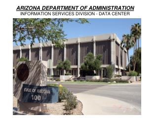 ARIZONA DEPARTMENT OF ADMINISTRATION INFORMATION SERVICES DIVISION - DATA CENTER